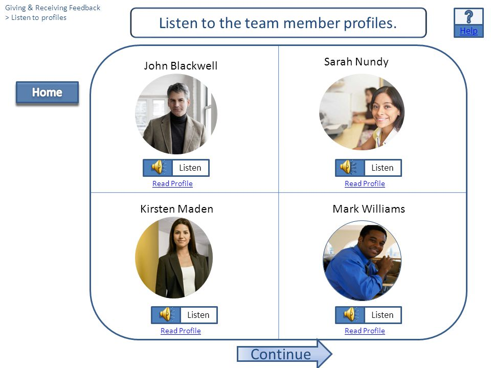 Listen to the team member profiles.