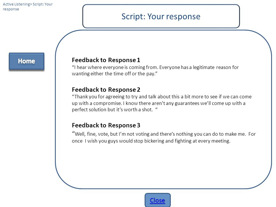 Script: Your response Feedback to Response 1 Home
