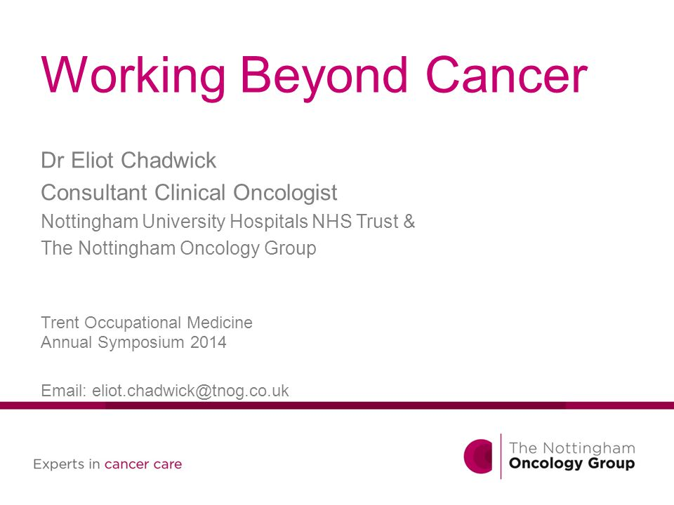 Working Beyond Cancer Dr Eliot Chadwick Consultant Clinical Oncologist