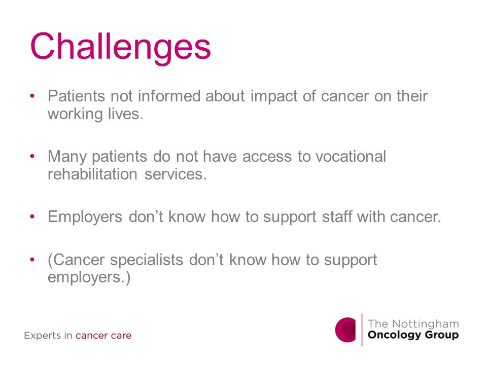 Challenges Patients not informed about impact of cancer on their working lives.
