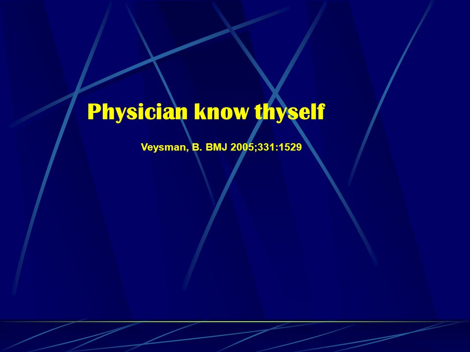 Physician know thyself