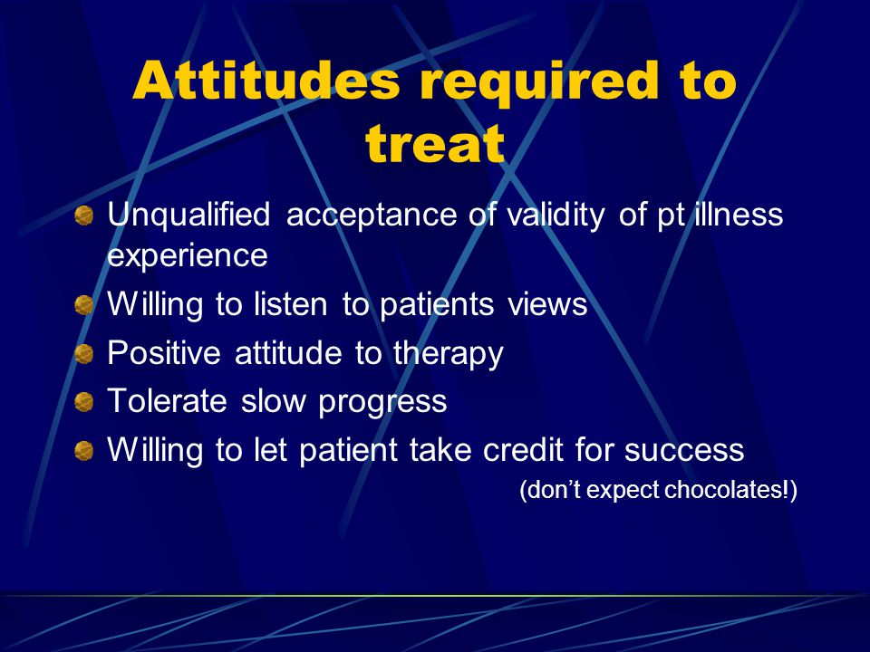 Attitudes required to treat