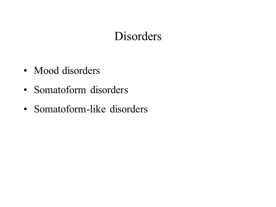 Disorders Mood disorders Somatoform disorders