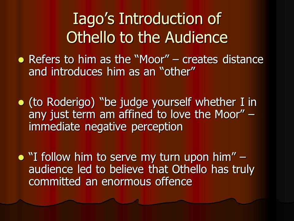 Iago's Introduction of Othello to the Audience