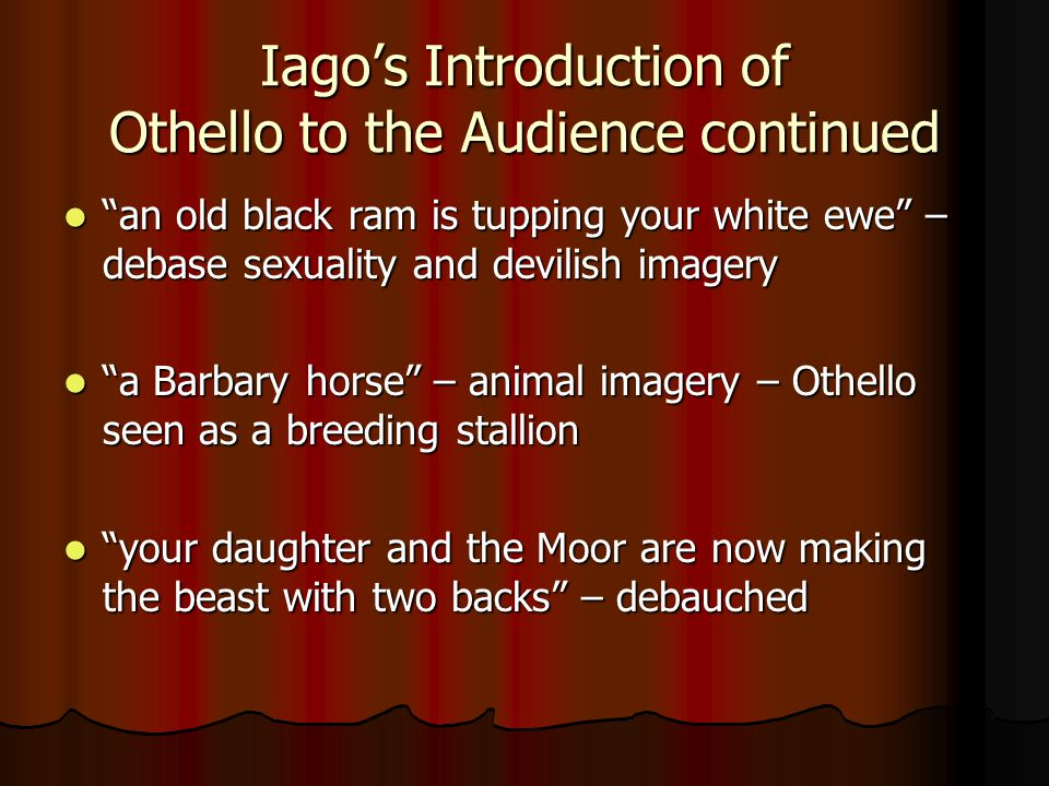 Iago's Introduction of Othello to the Audience continued