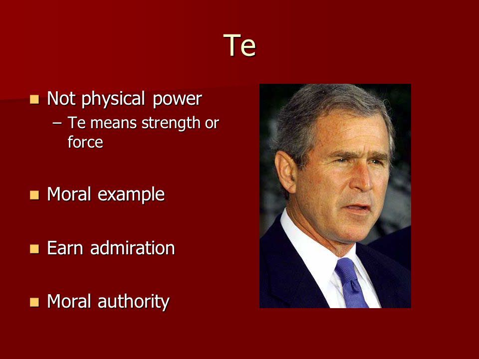 Te Not physical power Moral example Earn admiration Moral authority