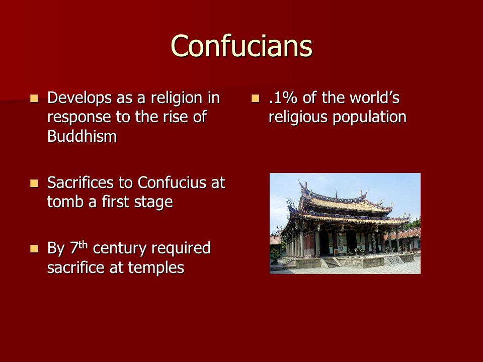 Confucians Develops as a religion in response to the rise of Buddhism