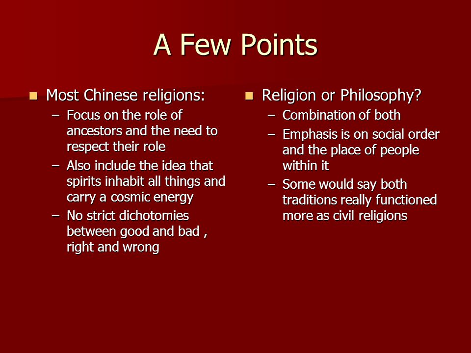 A Few Points Most Chinese religions: Religion or Philosophy