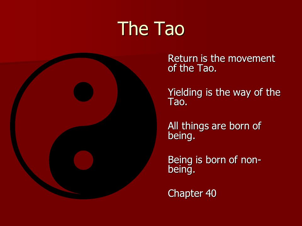 The Tao Return is the movement of the Tao.