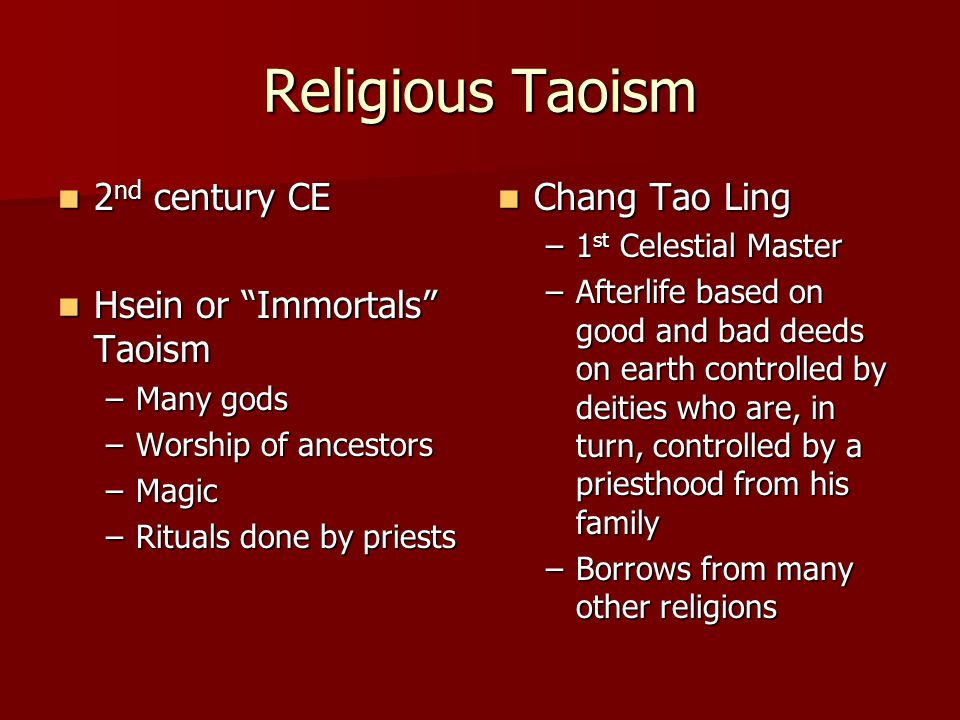 Religious Taoism 2nd century CE Hsein or Immortals Taoism