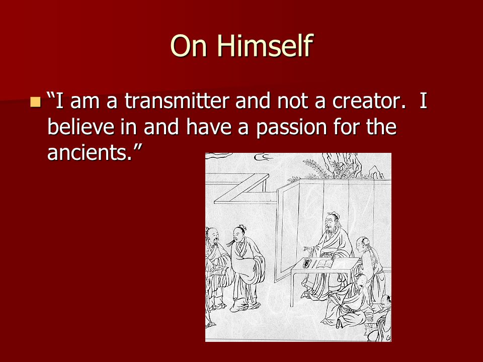 On Himself I am a transmitter and not a creator.