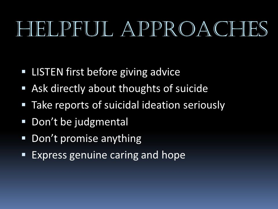 HELPFUL APPROACHES LISTEN first before giving advice