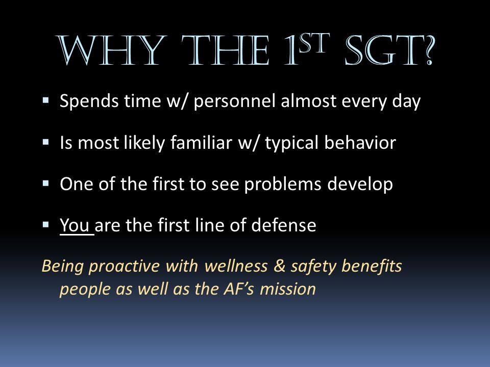 Why The 1st Sgt Spends time w/ personnel almost every day
