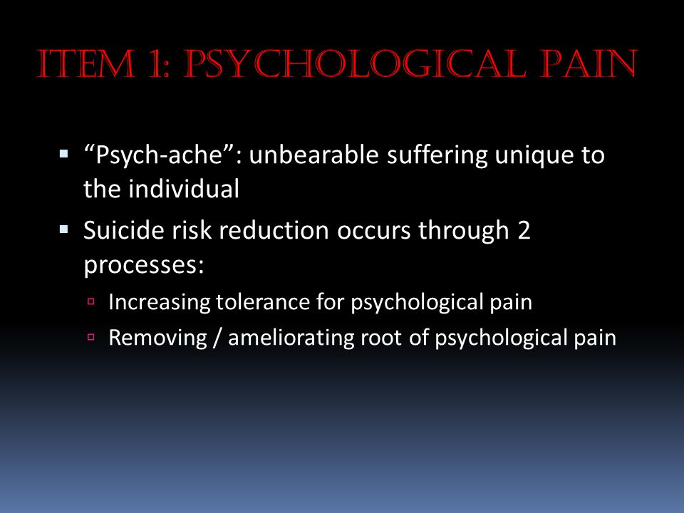 Item 1: Psychological Pain