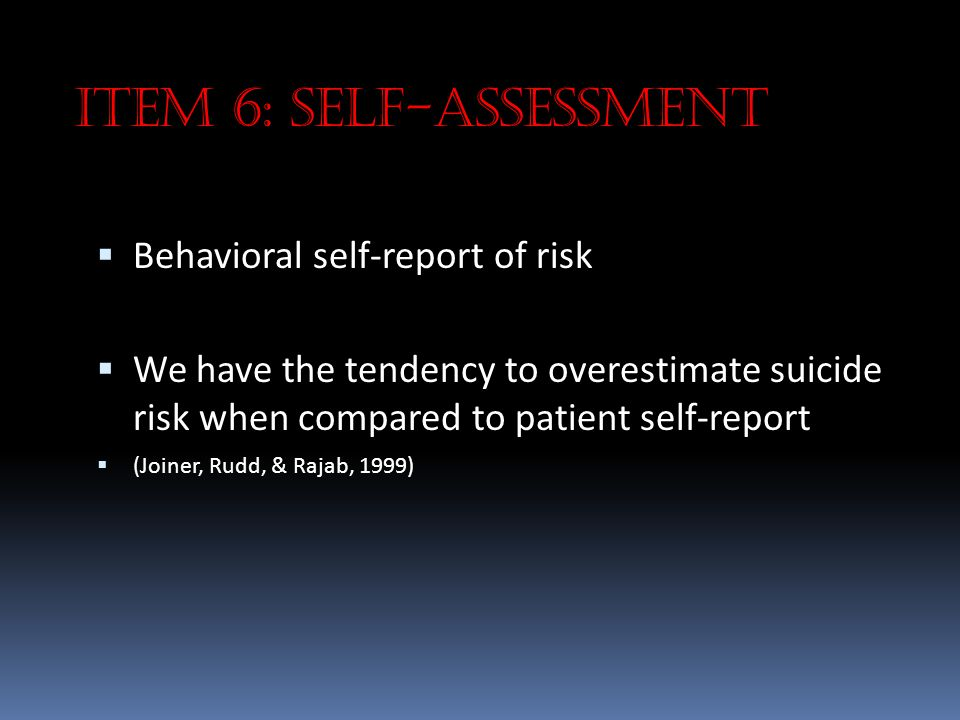 Item 6: Self-assessment