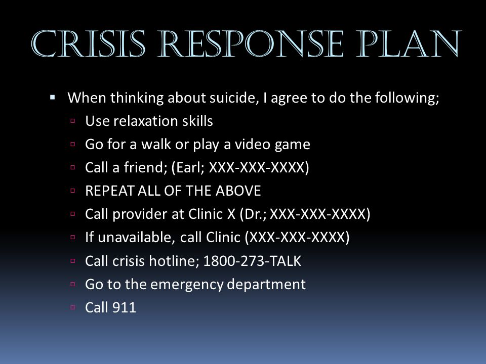 Crisis Response Plan When thinking about suicide, I agree to do the following; Use relaxation skills.
