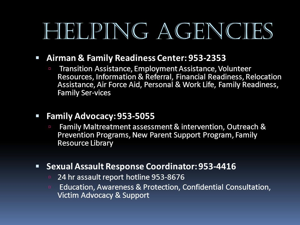 Helping Agencies Airman & Family Readiness Center: 953-2353