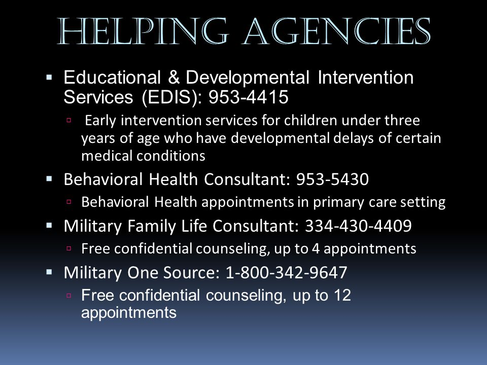 Helping Agencies Educational & Developmental Intervention Services (EDIS): 953-4415.