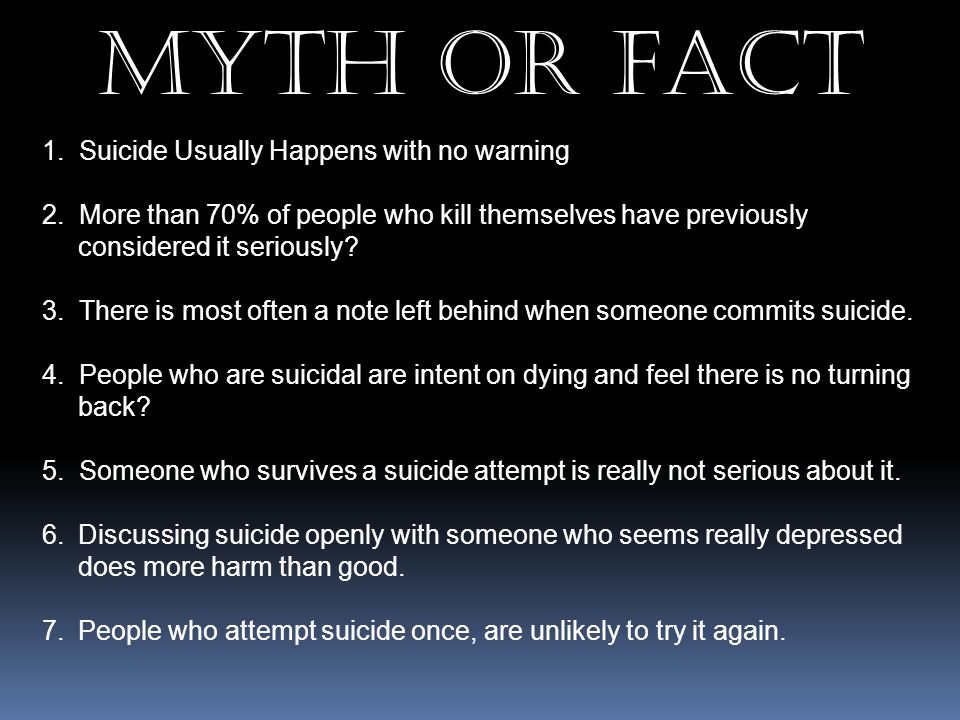MYTH OR FACT 1. Suicide Usually Happens with no warning