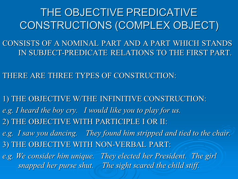 THE OBJECTIVE PREDICATIVE CONSTRUCTIONS (COMPLEX OBJECT)