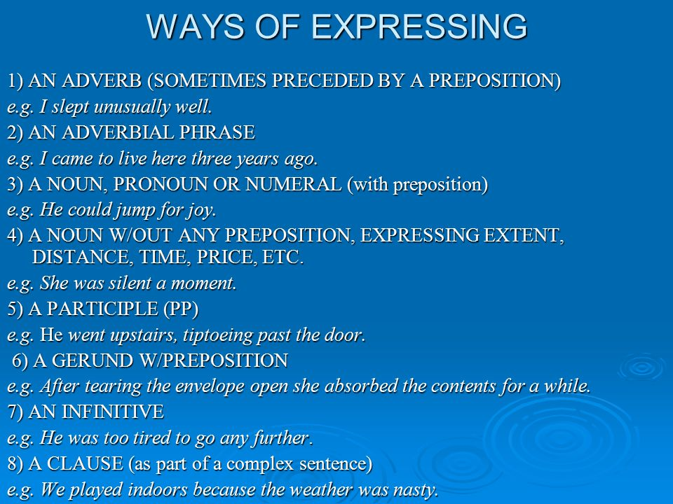 WAYS OF EXPRESSING 1) AN ADVERB (SOMETIMES PRECEDED BY A PREPOSITION)