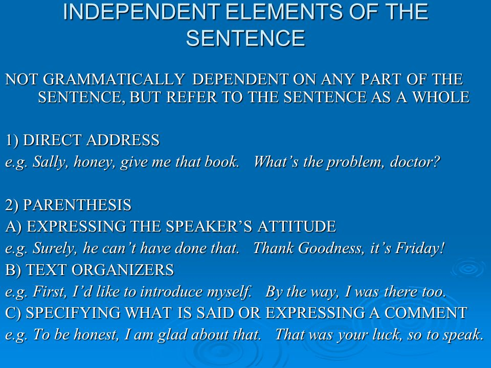 INDEPENDENT ELEMENTS OF THE SENTENCE