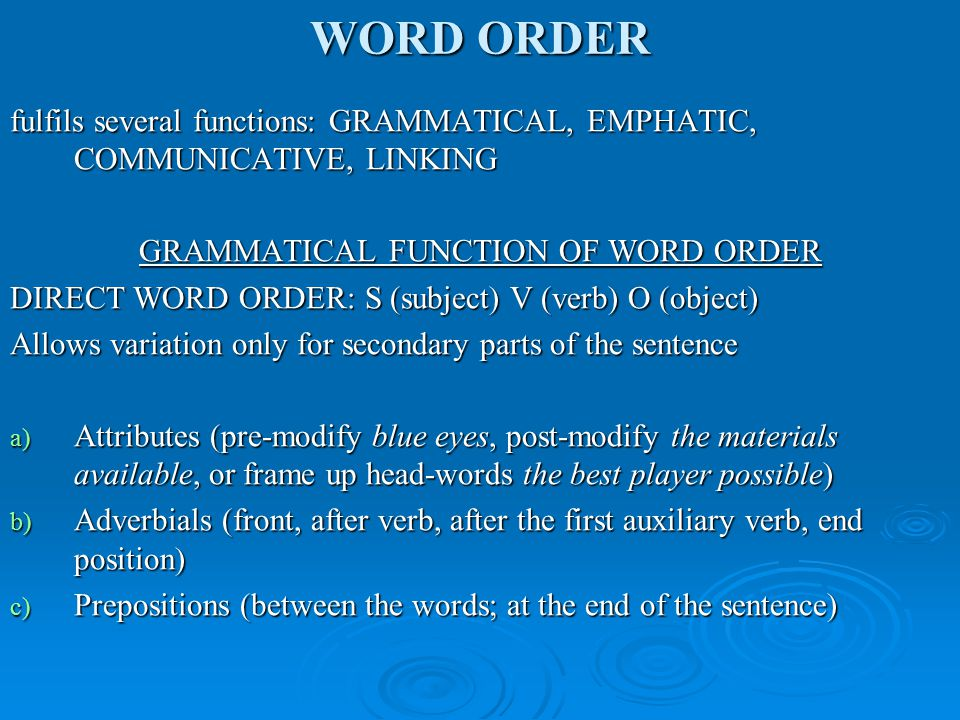 GRAMMATICAL FUNCTION OF WORD ORDER