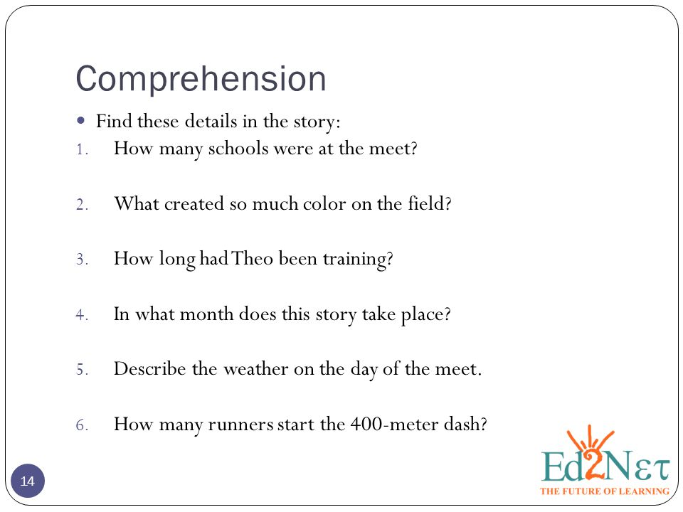 Comprehension Find these details in the story: