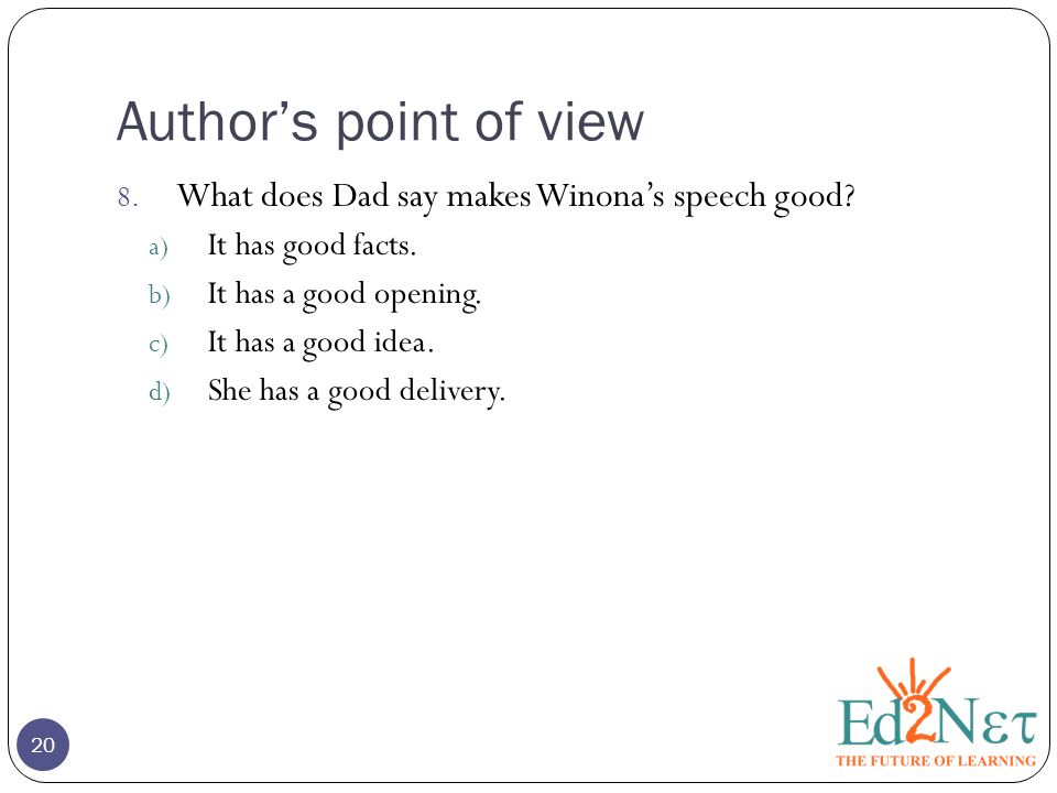 Author's point of view What does Dad say makes Winona's speech good