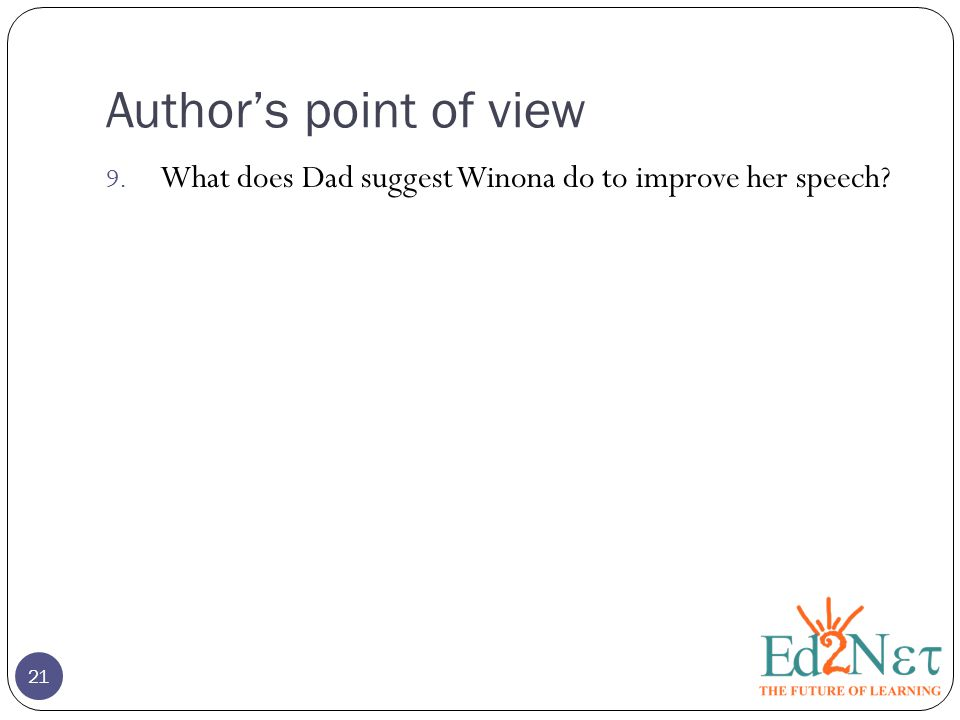 Author's point of view What does Dad suggest Winona do to improve her speech.