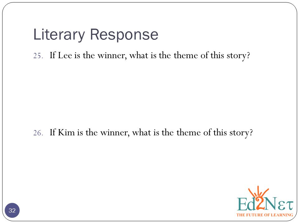 Literary Response If Lee is the winner, what is the theme of this story If Kim is the winner, what is the theme of this story