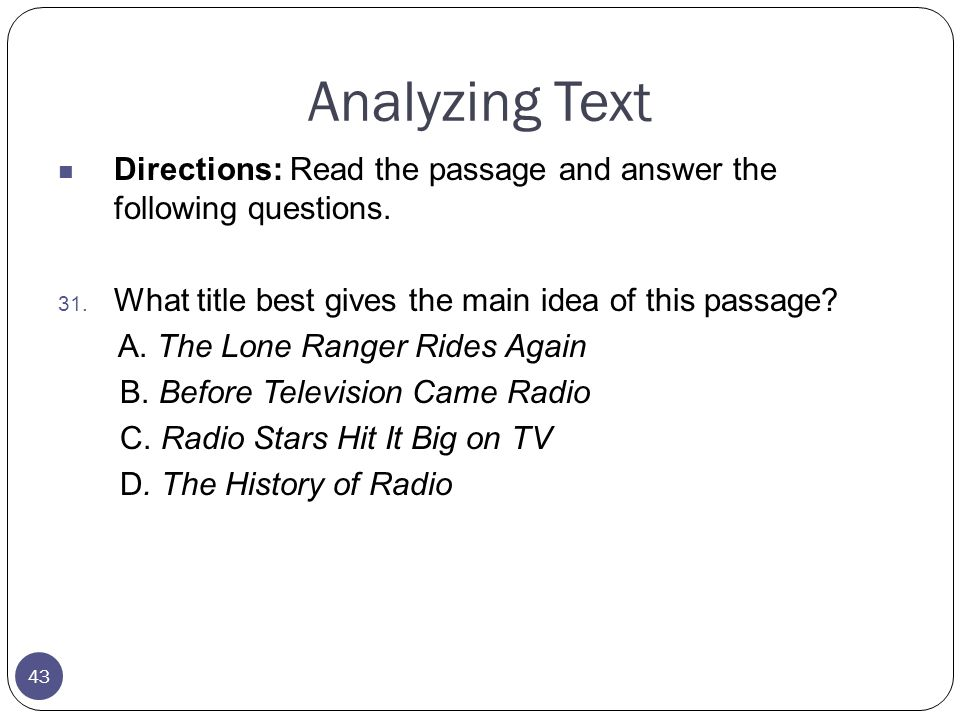 Analyzing Text Directions: Read the passage and answer the following questions. What title best gives the main idea of this passage