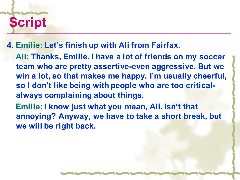 Script 4. Emilie: Let's finish up with Ali from Fairfax.