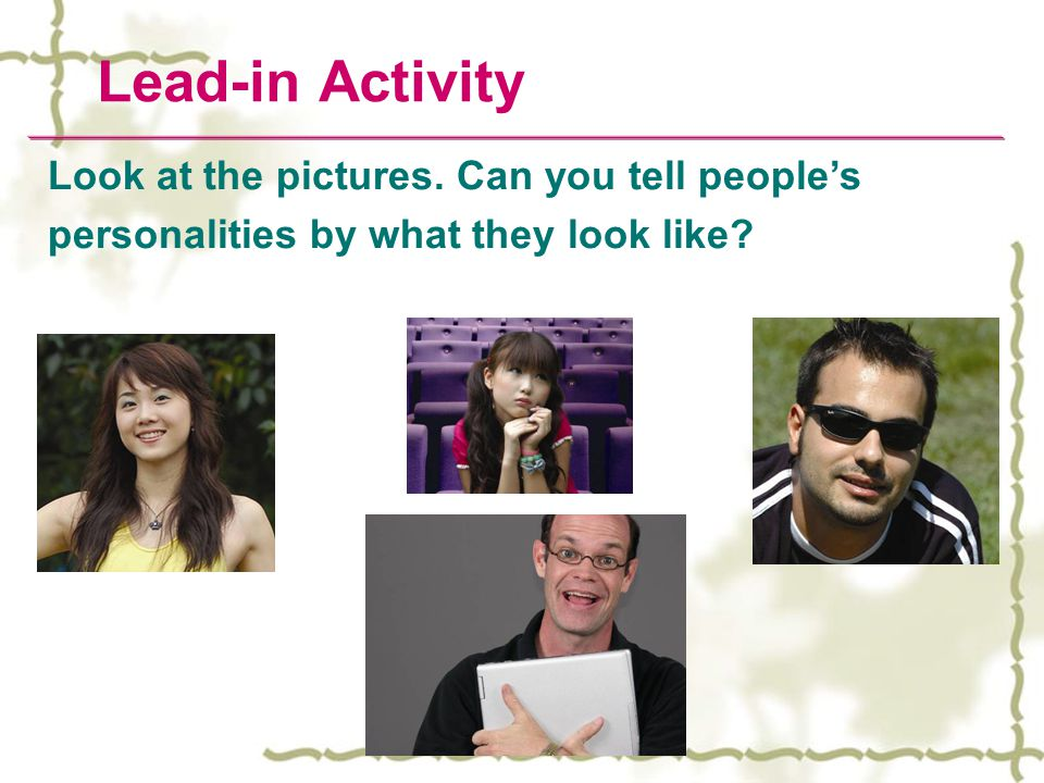Lead-in Activity Look at the pictures. Can you tell people's