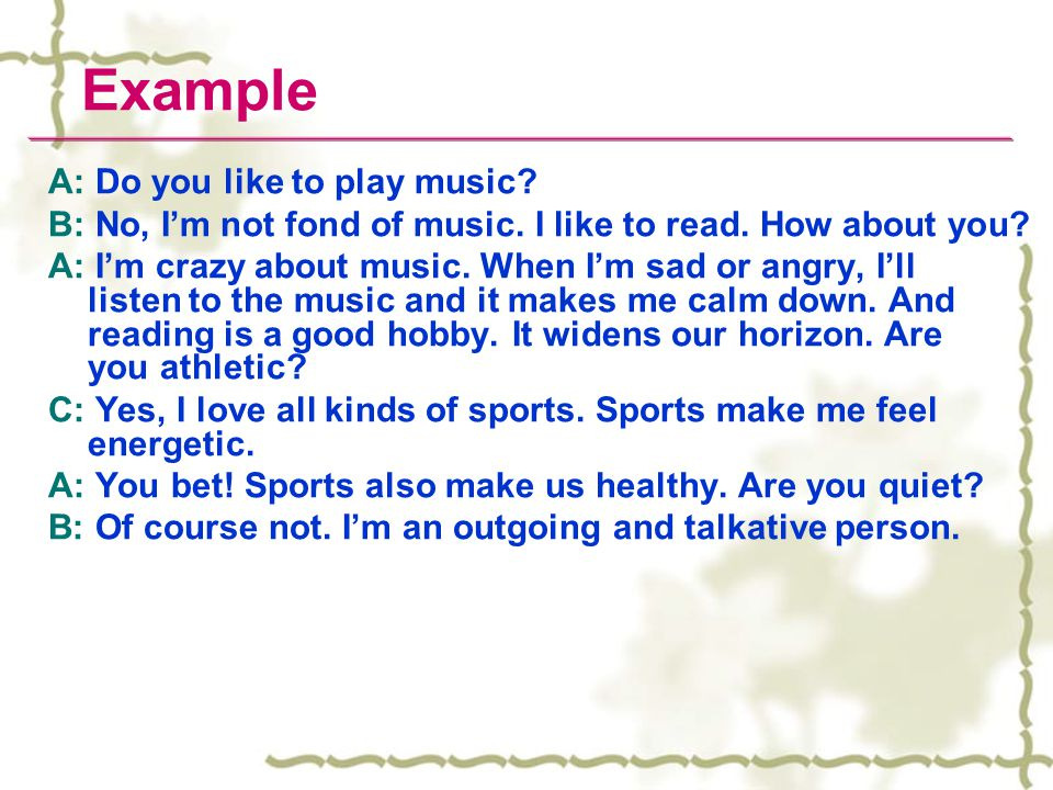 Example A: Do you like to play music