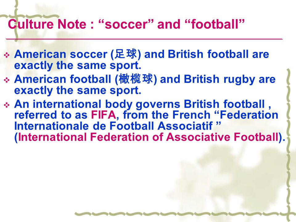 Culture Note : soccer and football