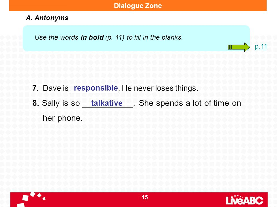8. Sally is so ___________. She spends a lot of time on her phone.
