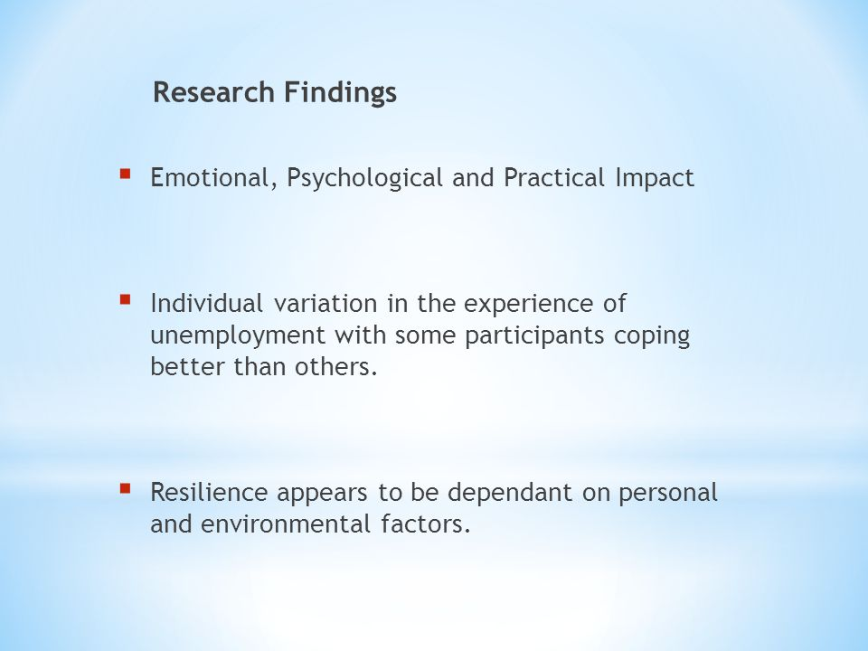 Research Findings Emotional, Psychological and Practical Impact