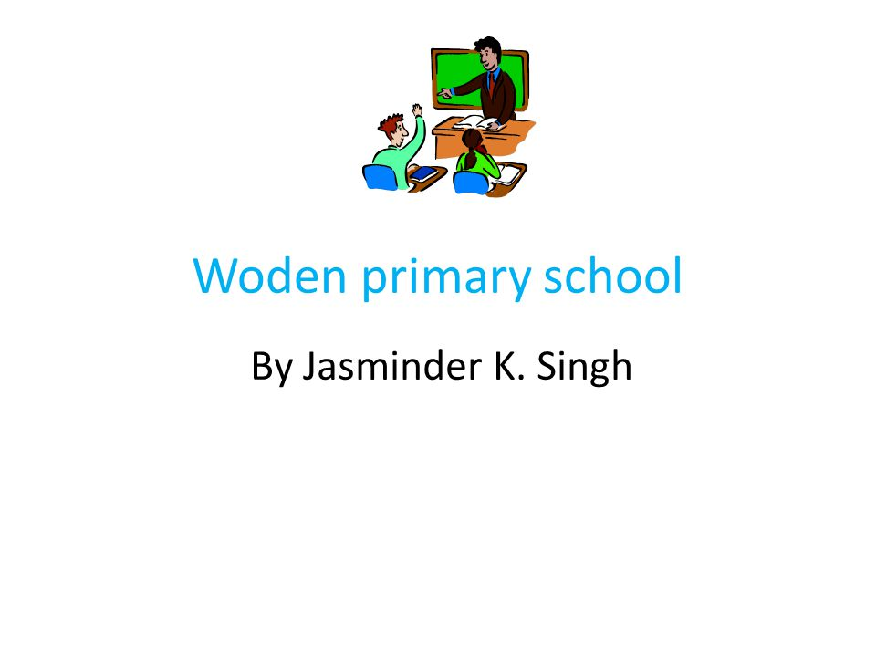 Woden primary school By Jasminder K. Singh