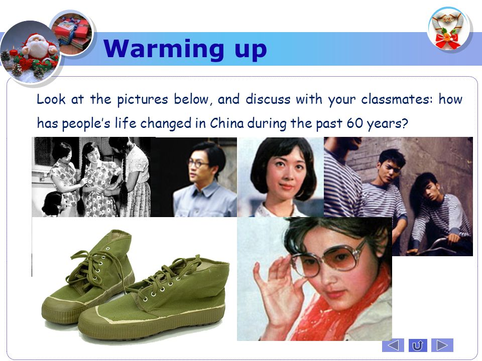 Warming up Look at the pictures below, and discuss with your classmates: how has people's life changed in China during the past 60 years