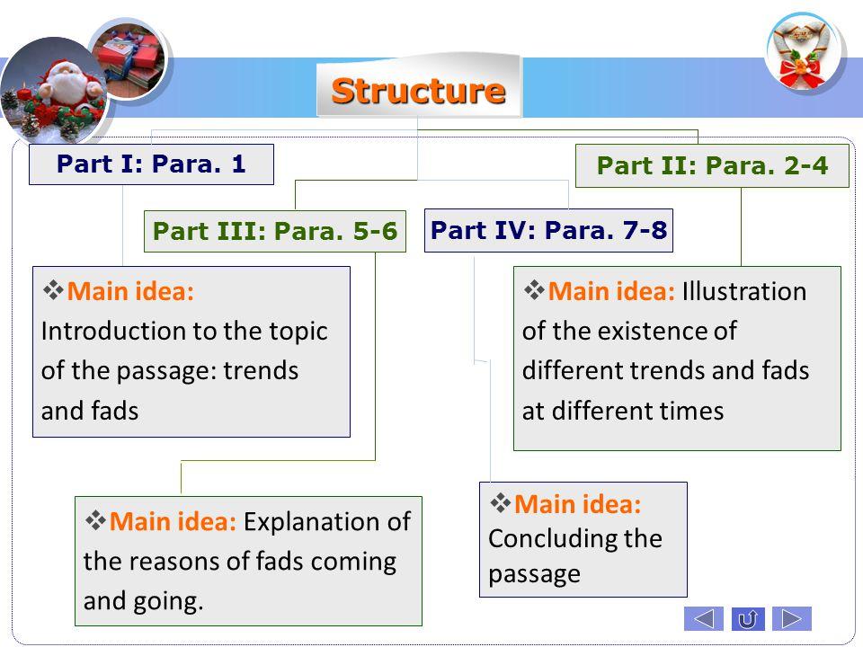 Structure Part I: Para. 1. Part II: Para. 2-4. Part III: Para. 5-6. Part IV: Para. 7-8.