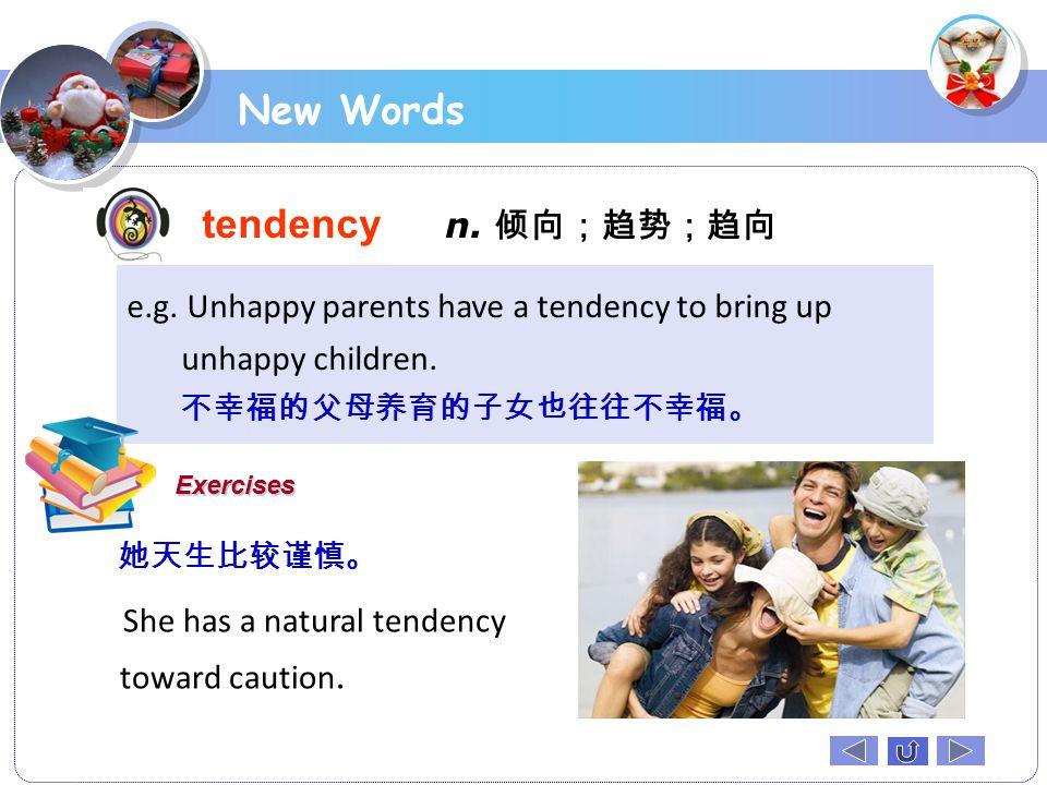 New Words tendency n. 倾向;趋势;趋向