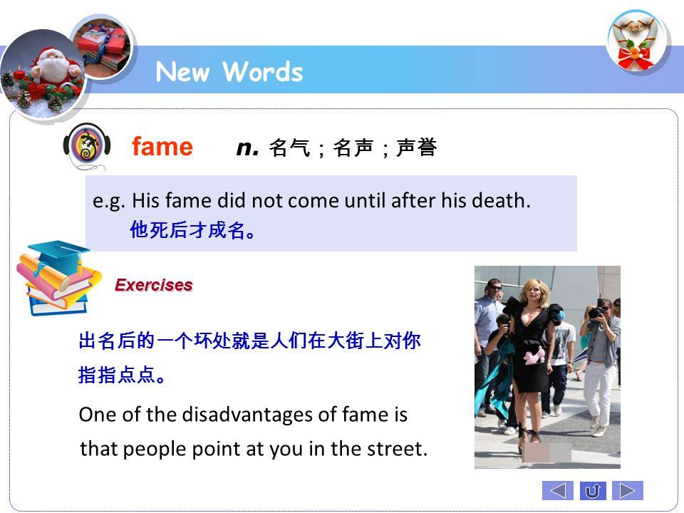 New Words fame n. 名气;名声;声誉