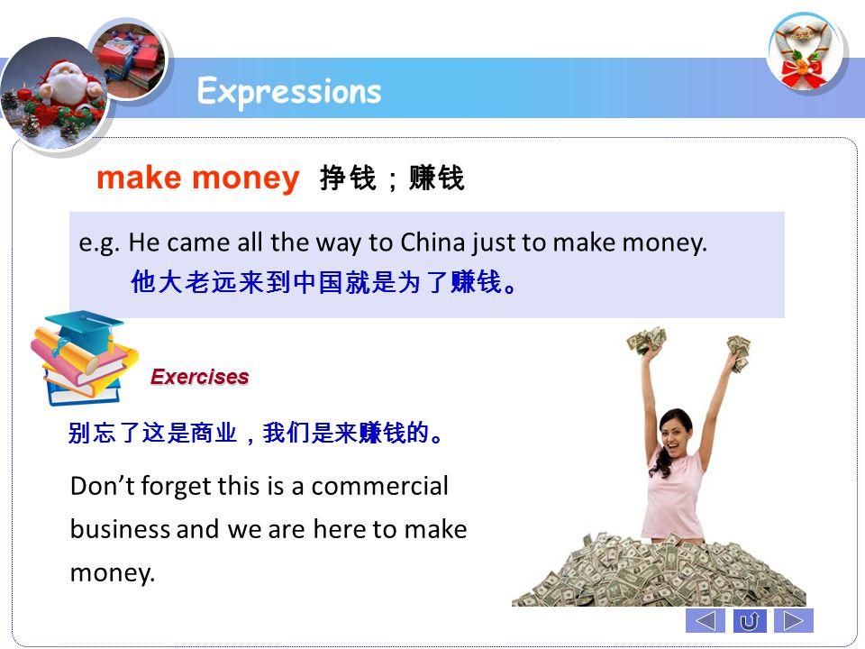 Expressions make money 挣钱;赚钱