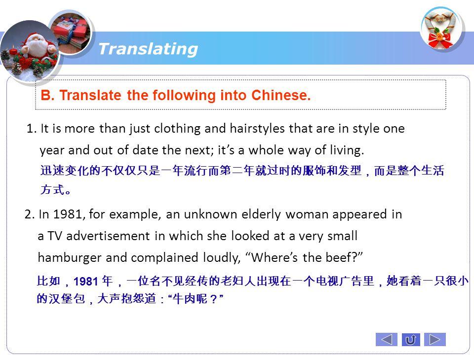 Translating B. Translate the following into Chinese.