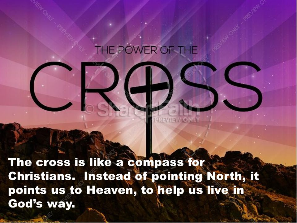 The cross is like a compass for Christians