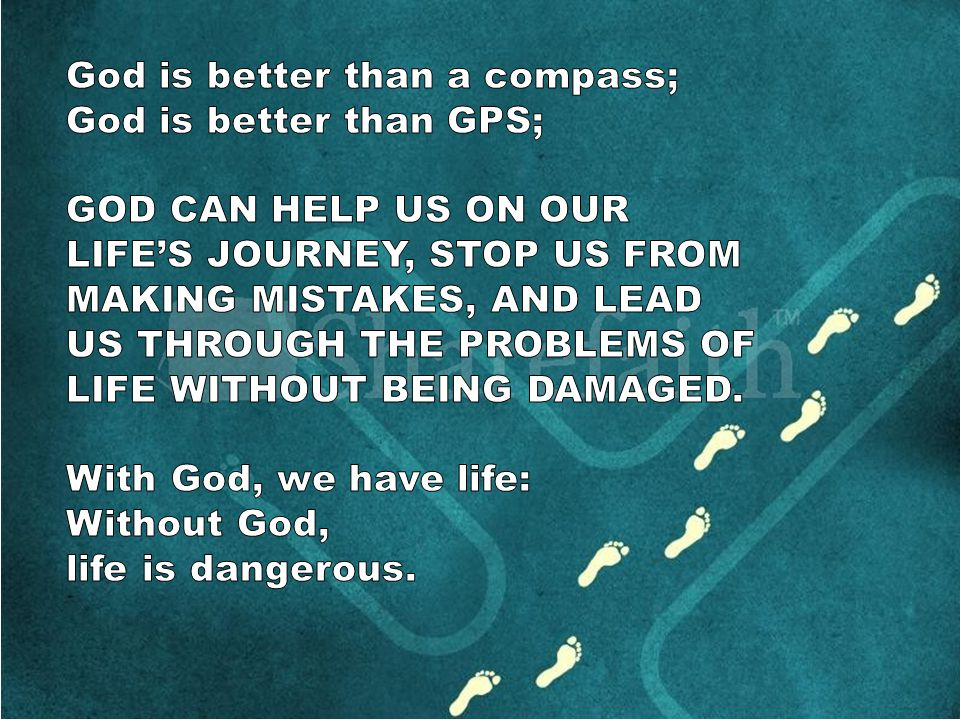 God is better than a compass;