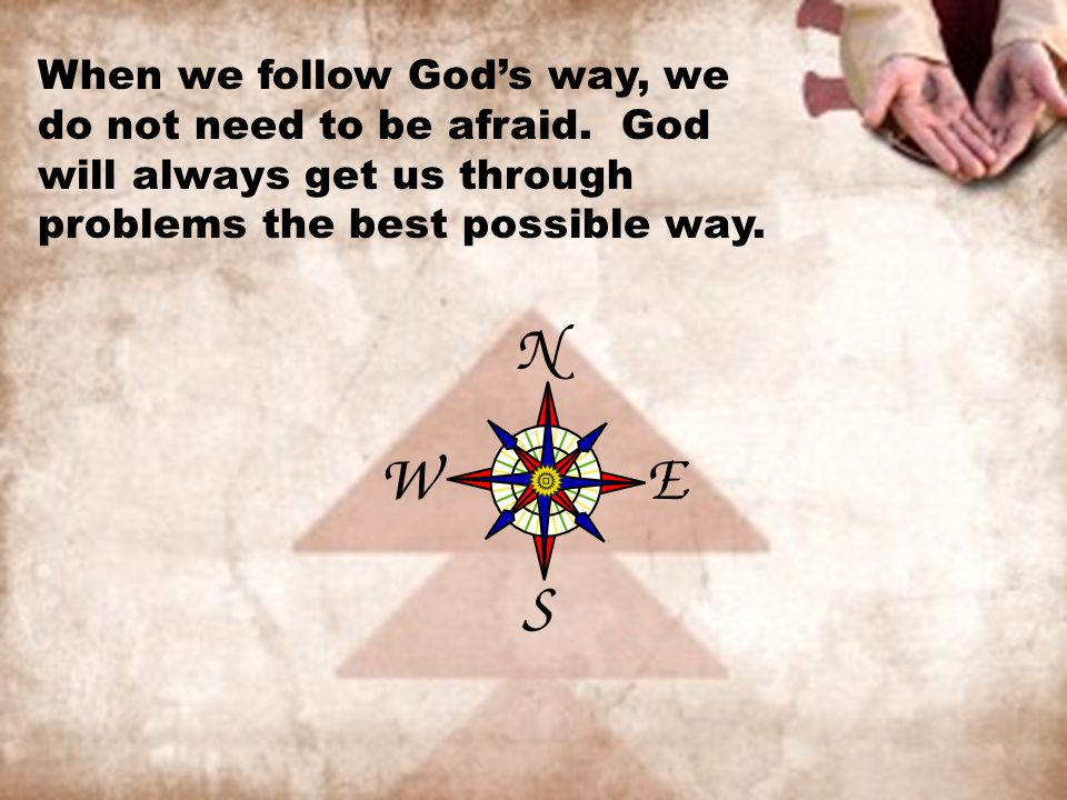 When we follow God's way, we do not need to be afraid