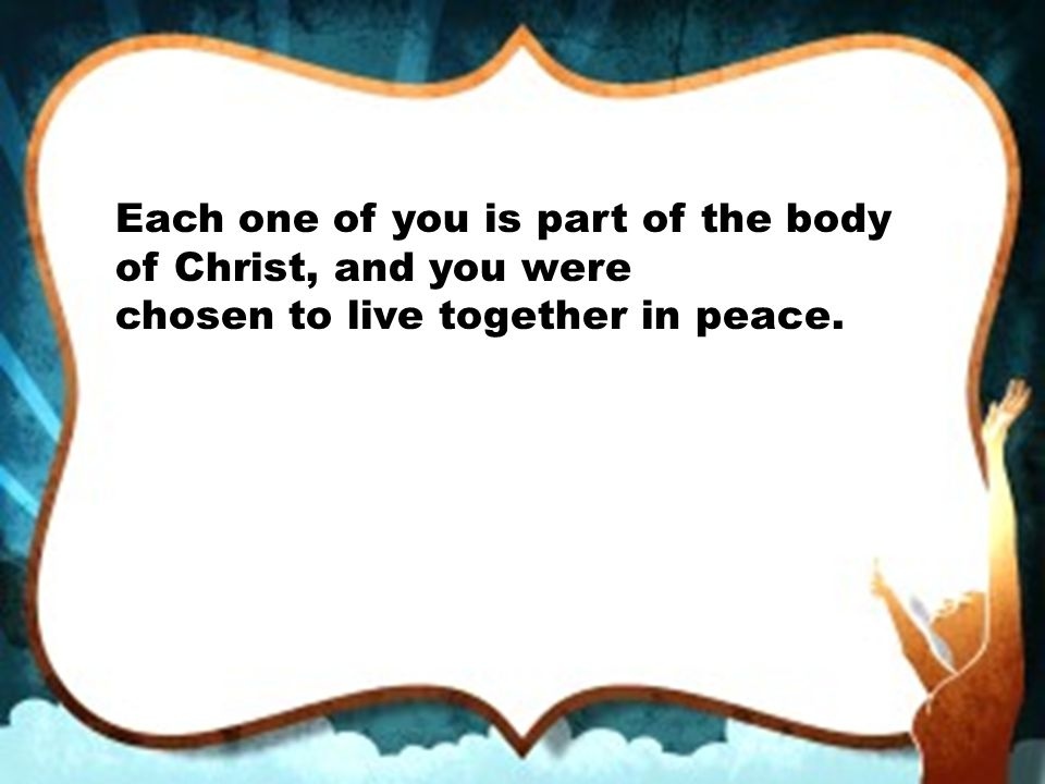 Each one of you is part of the body of Christ, and you were