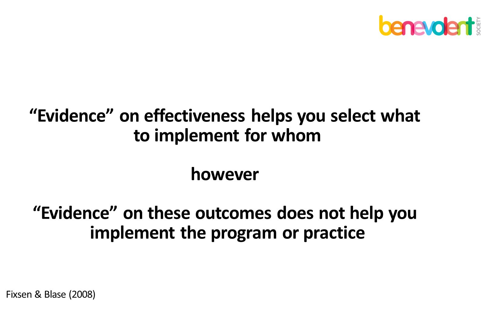 Evidence on effectiveness helps you select what to implement for whom